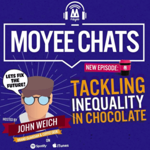 Moyee Chats - Tackling inequality in chocolate (Podcast)